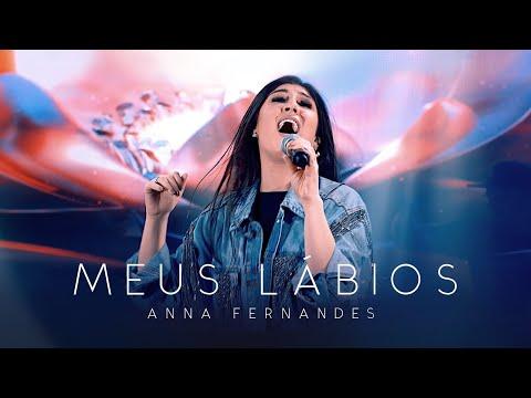Anna Fernandes – Meus Lábios