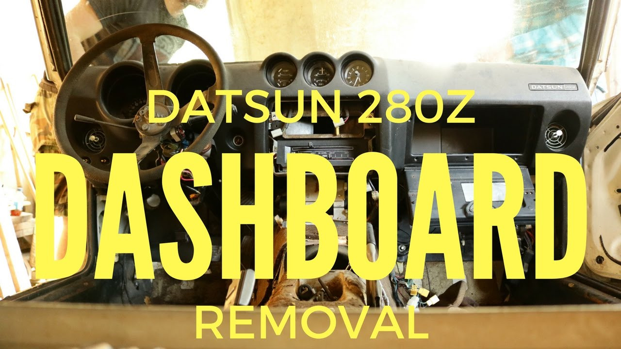 hight resolution of 280z dashboard removal datsun build series pt 4