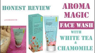 Blossom Kochhar | Aroma Magic White Tea & Chamomile Face Wash Review | SahiJeeth