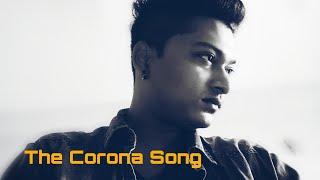 Corona Kab Jayega Tu | Sampreet Dutta | The Corona Song | Corona Bewafa Hai Tu Version