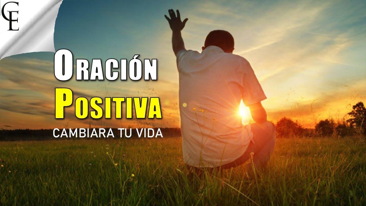 La oración positiva cambiará tu vida!🙏