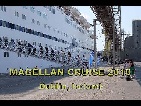 CMV Magellan Cruise, July 2018 - Dublin, Ireland