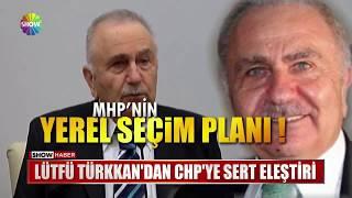 Lütfü Türkkan'dan CHP'ye sert eleştiri
