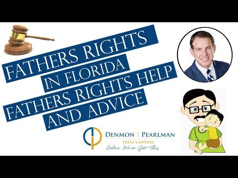 Fathers Rights in Florida - Attorneys for fathers rights in florida
