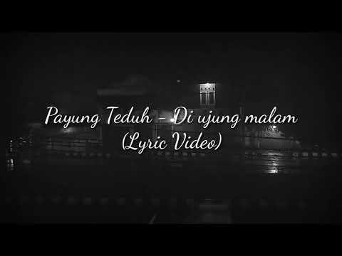 Payung Teduh - Diujung Malam (Lyric Video)