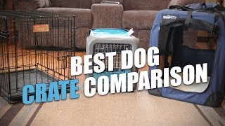 Best Dog Crate Comparison and Testing (2018)