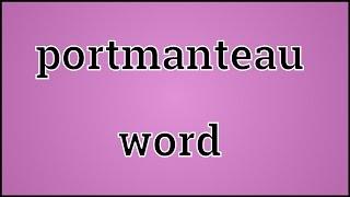 What Portmanteau word Means