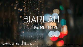 Killing Me Inside - Biarlah (Lirik)