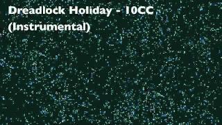 Dreadlock Holiday - 10cc (Instrumental)