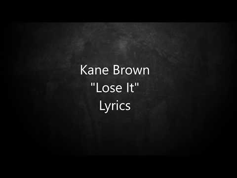 Kane Brown - Lose It - Lyrics