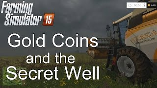 Farming Simulator '15 Tutorial: Gold Coins & Secret Well