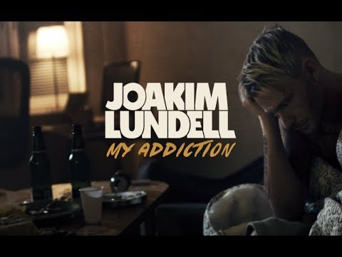 Joakim Lundell ft. Arrhult - My Addiction (Official Music Video)