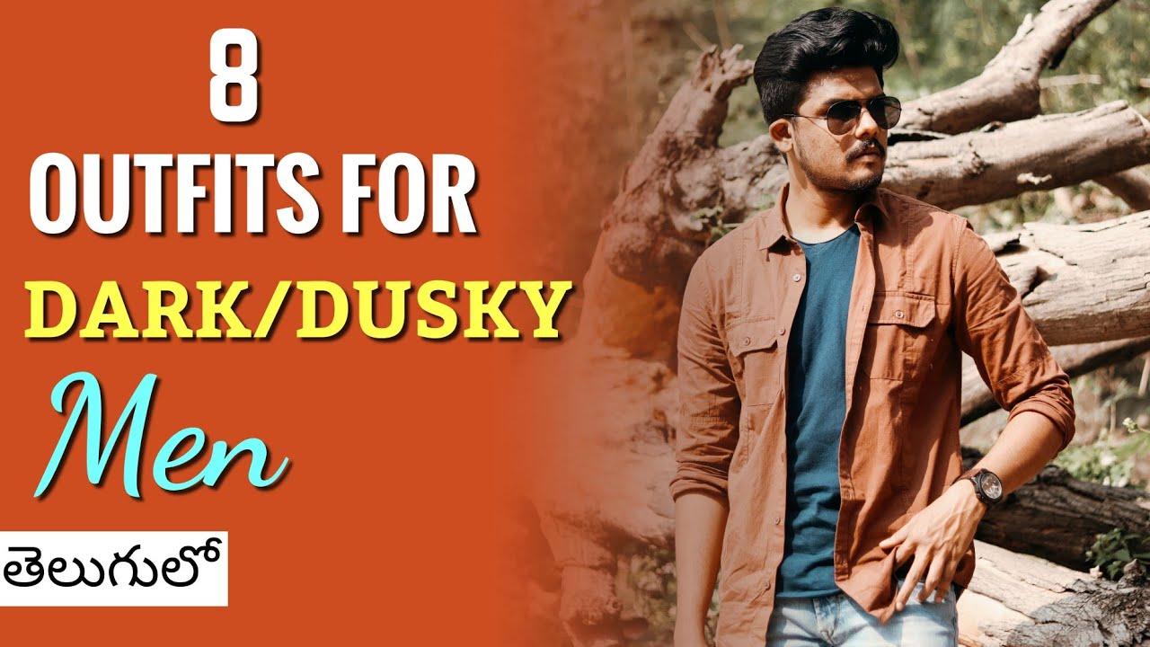 8 Stylish Outfit Ideas For DARK/DUSKY Men   Men's Fashion In Telugu   The Fashion Verge