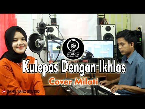 KULEPAS DENGAN IKHLAS (Lesti) Cover by MILATI