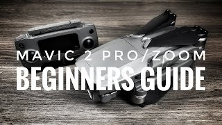 DJI Mavic 2 Beginners Guide | How To Get Started