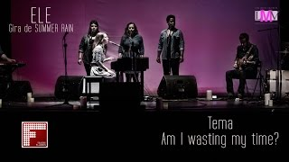 Am I wasting my time? - ELE - Teatro Flumen - LMV LiveMusicValencia