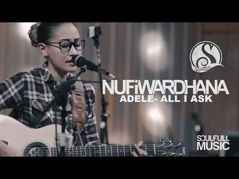 Nufi Wardhana - All I Ask ( Adele Cover )
