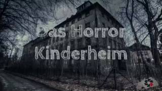 Das Horror Kinderheim