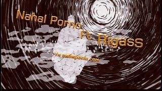 Nahal Porno ft Rigass - ти вибираєш сам ( відео лсп )