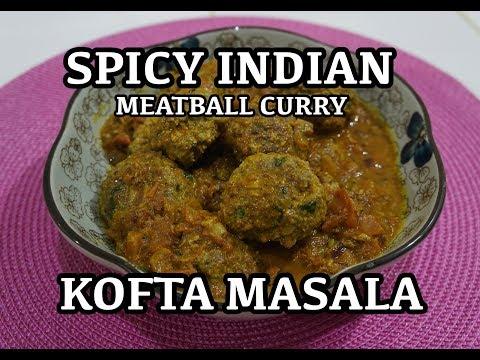 Indian Spicy Meatballs Curry Recipe - Keema Kofta Masala
