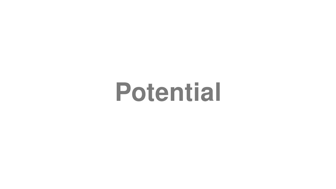 """How to Pronounce """"Potential"""""""