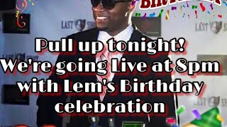 Lem's Birthday Celebration!!!!!!!!!