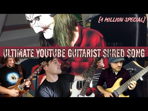 ULTIMATE YOUTUBE GUITARIST SHRED SONG (1M SPECIAL)