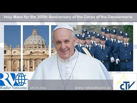 Santa Messa per il 200° Anniversario del Corpo della Gendarmeria - 2016.09.18