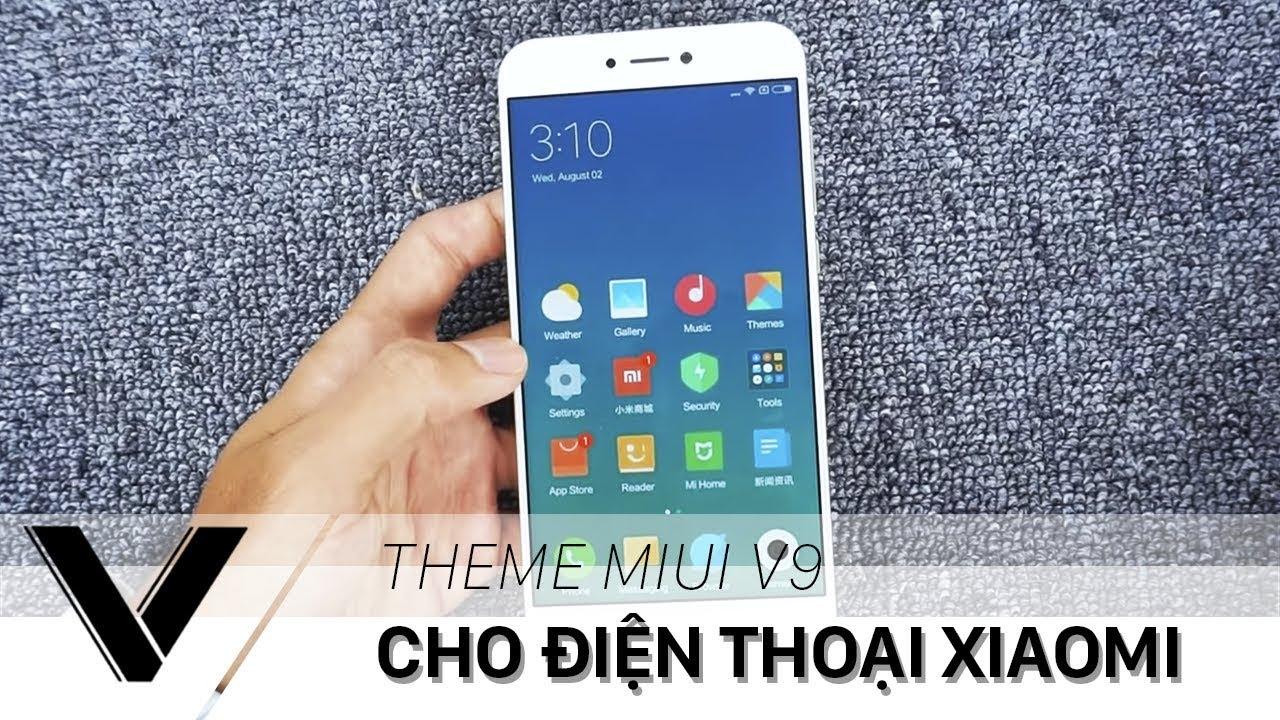 Thay đổi theme MIUI 9 trên tất cả những dòng điện thoại Xiaomi