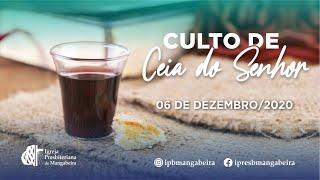 Culto de Ceia - IP Mangabeira - 06/12/2020