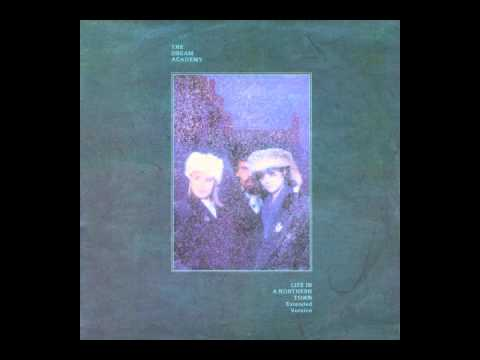 The Dream Academy - Life in a Northern Town (FULL ALBUM) (1985)