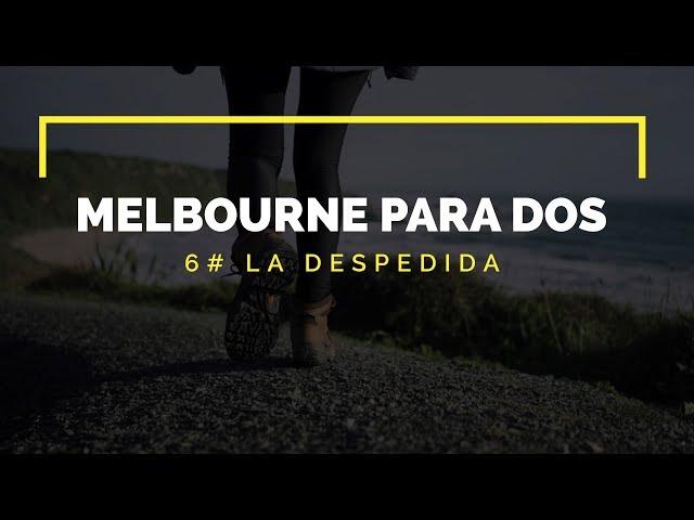 La despedida - Melbourne Para Dos