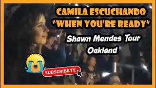 """Gambar cover Camila Cabello llora cuando Shawn Mendes canta """"When You're Ready"""" en Oakland"""