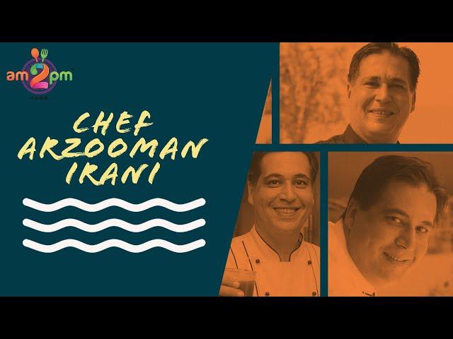 Chef Arzooman Irani - Wild at Heart, Deep in Soul