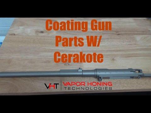 Coating Gun Parts With Cerakote- Vapor Honing Technologies