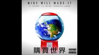 Play Buy The World (Feat. Future, Lil Wayne & Kendrick Lamar) [Prod. By Mike WiLL Made-It]