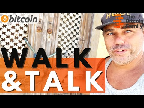 LETS WALK AND TALK ABOUT BITCOIN BLOCKCHAIN AND LIFE!