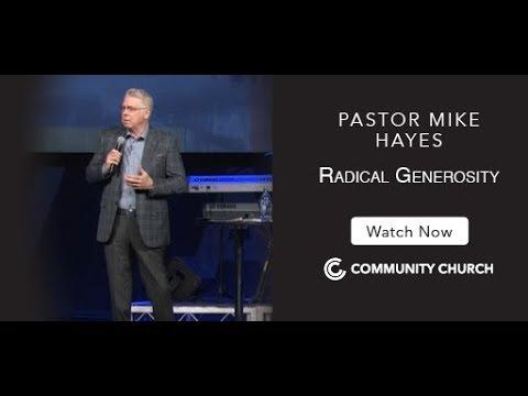 10-29-2017 Pastor Mike Hayes: Radical Generosity