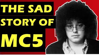 Motor City Five (MC5): The Sad History Of the Band, Story of Kick Out The Jams & More!
