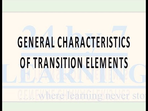 Video 1: General Characteristics of Transition Elements