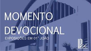 Devocional - 1ª João #18 - Rev. Ronaldo Vasconcelos