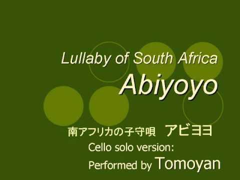 Abiyoyo Lulla of South Africa, cello solo version performed  Tomoyan