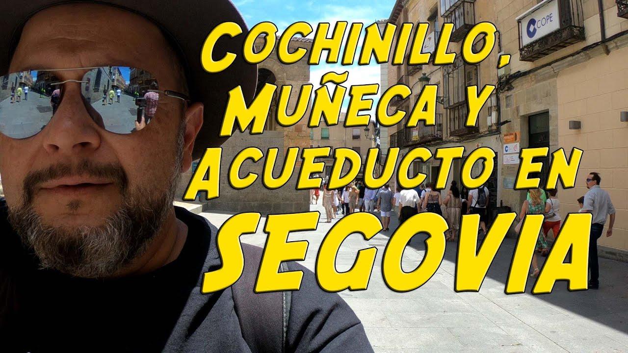 Cochinillo, Muñeca y Acueducto en Segovia