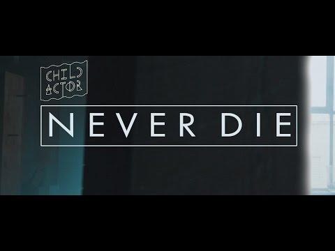 Child Actor  Never Die  Music