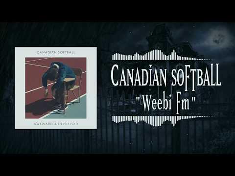 Canadian Softball - Weebi Fm (Official Audio Stream)