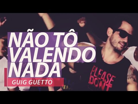 Guig Ghetto - Não Tô Valendo Nada  - FitDance - Coreografia