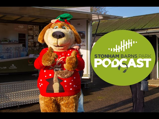 Episode 2 - Christmas Market at Stonham Barns Park - Stonham Barns Park Podcast