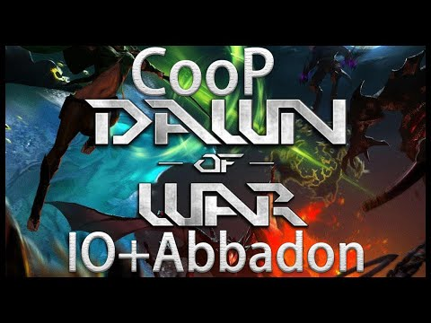 CooP Dawn Of War Dota 2 || Io и Abbadon кери + Диман #13