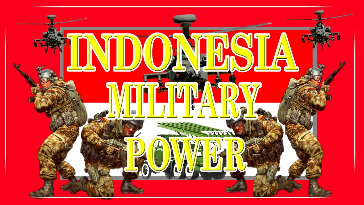 Indonesia military power The Power of Indonesian Army 2019 ...  Indonesian Military Strength