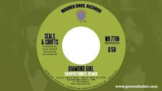 Seals & Crofts - Diamond Girl (Groovefunkel Remix)